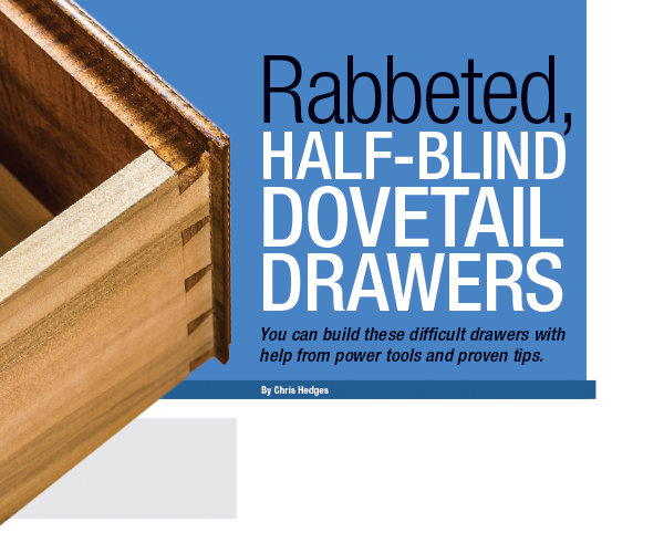 Rabbeted half blind dovetail drawers
