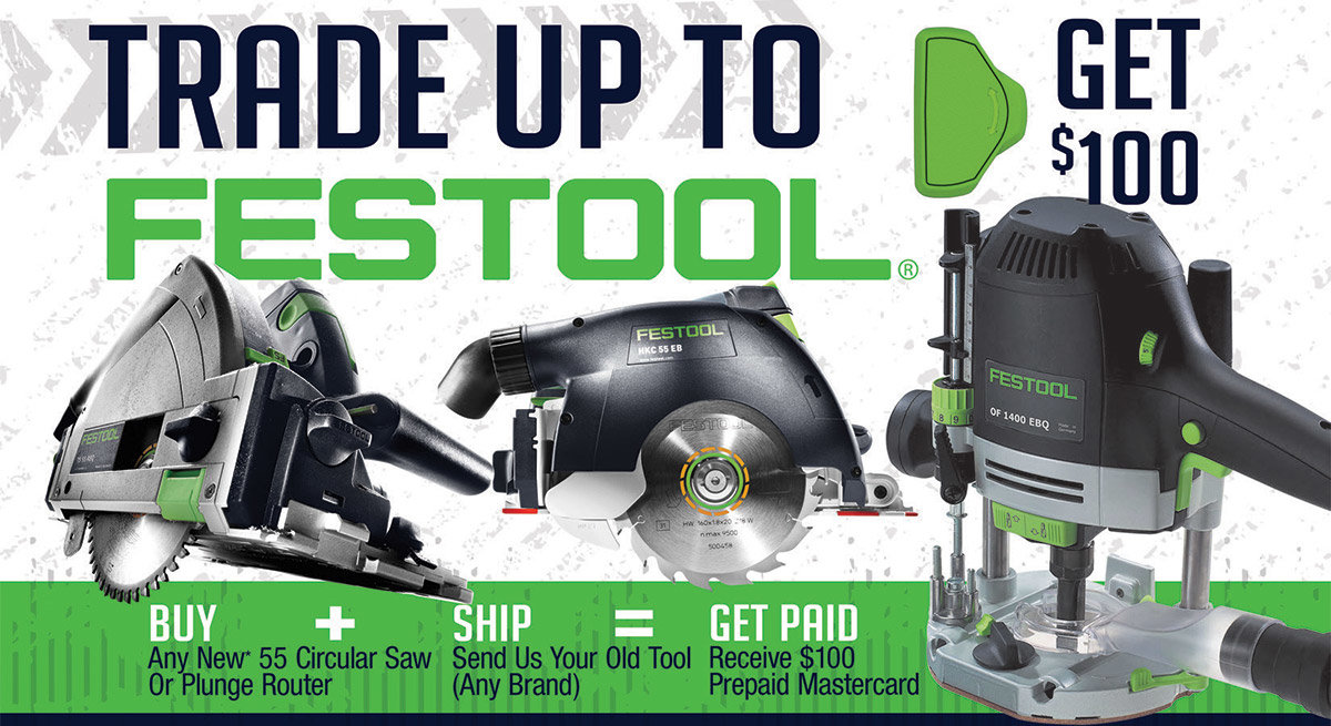 Trade Up to FESTOOL Get $100