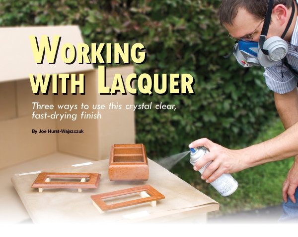 What Is Lacquer >> Working With Lacquer