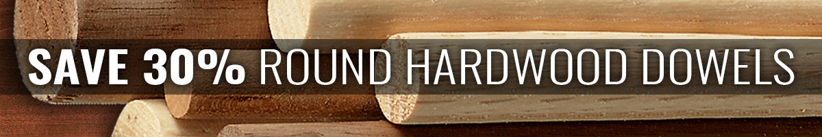 save 30%  hardwood dowels