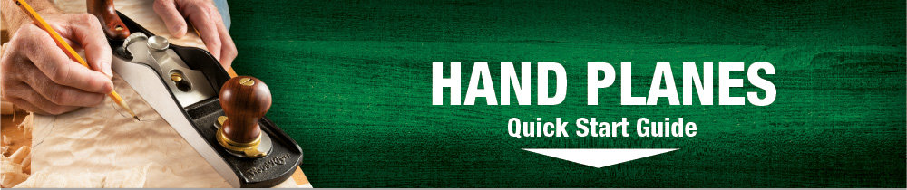 Hand Planes Quick Start Guide