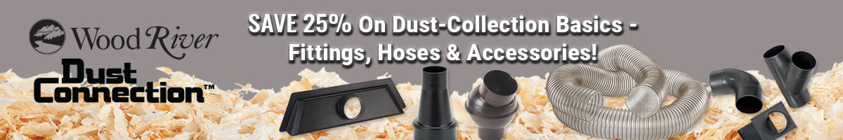Save 25% on WoodRiver Dust Connection