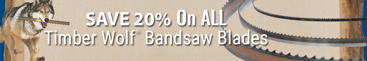 Save 20% on Timber Wolf Bandsaw blades