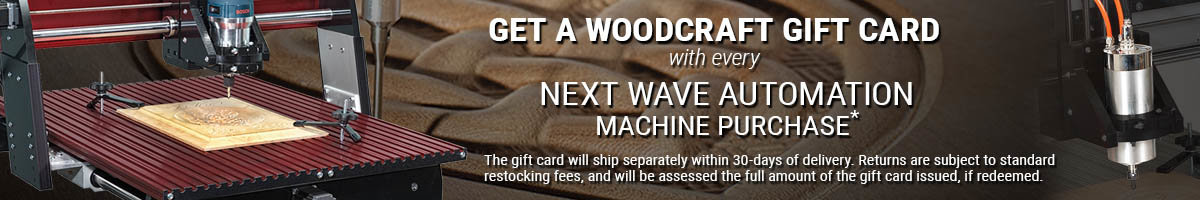 Woodcraft gift card with purchase of CNC