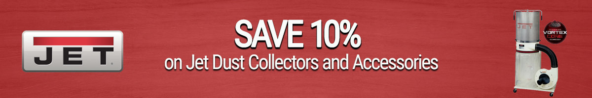 Save 10% on Jet dust collectors and accessories