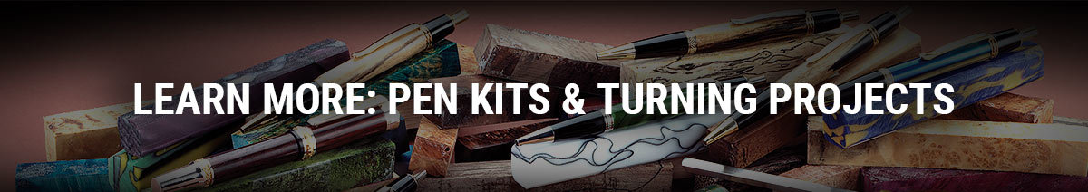 Learn More About Pen Kits