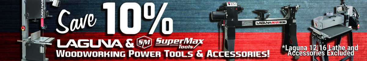 Save 10% on Laguna/SuperMax