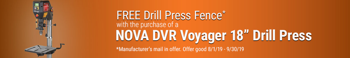 Free drill press fence with purchase of NOVA DVR Voyager drill press