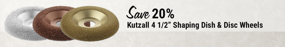 Save 20% on Kutzall shaping dish and disc wheels