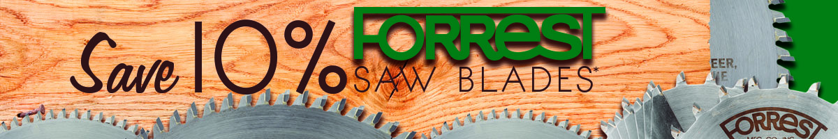 Save 10% on Forrest Saw Blades