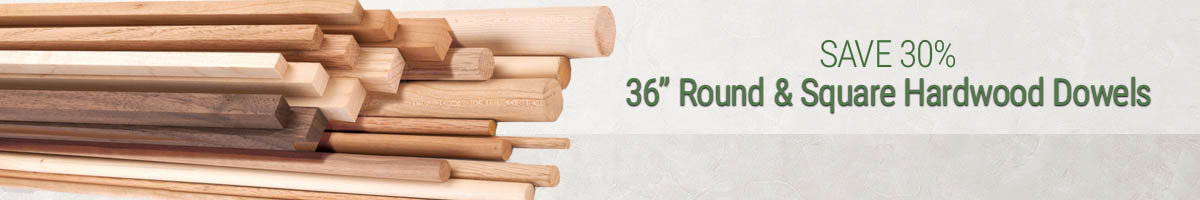 Save 30% on hardwood dowels