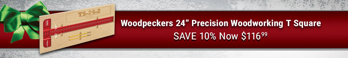 Save 10% on Woodpeckers T Square