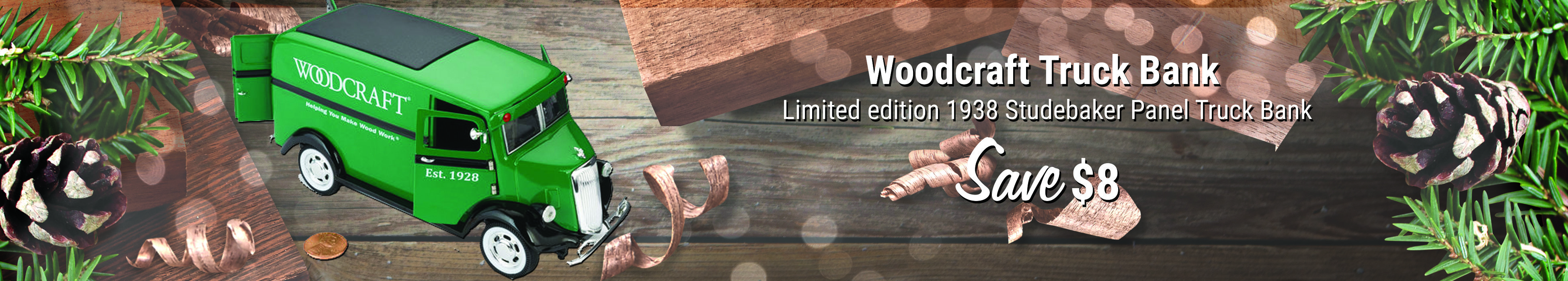 SAve $8 on Woodcraft Truck Bank