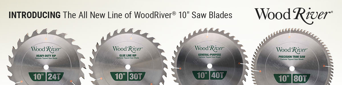Meet the New WoodRiver Saw Blades