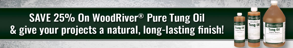 Save 25% on WoodRiver Pure Tung Oil