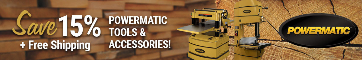 Save 15% on Powermatic Tools & Accessories