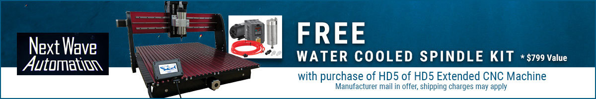 Free water cooled spindle kit w/ purchase of select Next Wave CNC machines