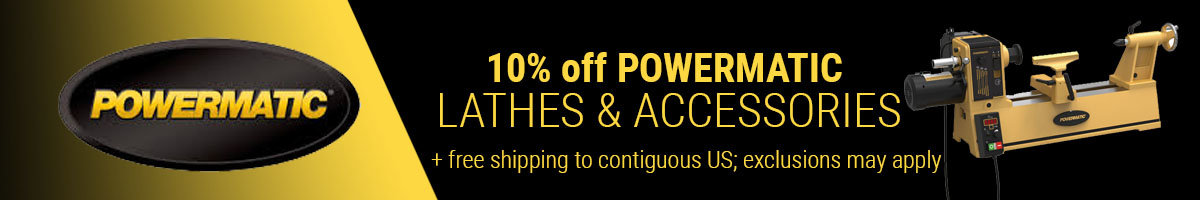 Save 10% on Powermatic Lathes and Accessories
