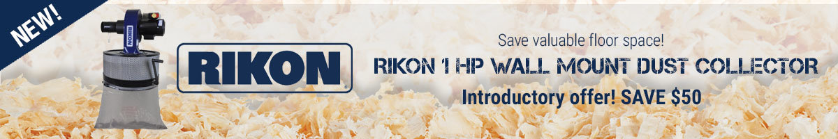 Save $50 on Rikon Wall Mount dust collector