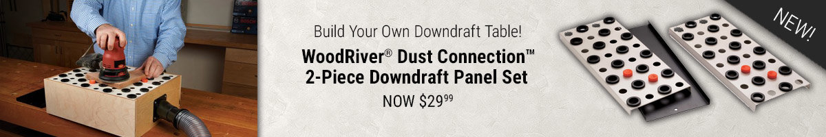 WoodRiver downdraft panel set now $29.99