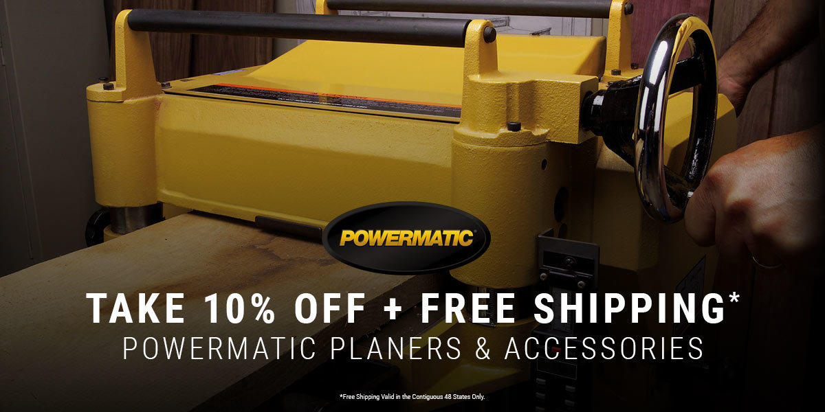 10% Off Powermatic Planers