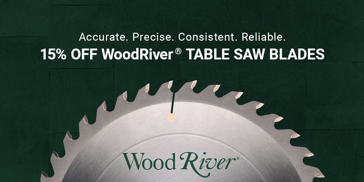 15% Off WoodRiver Table Saw Blades