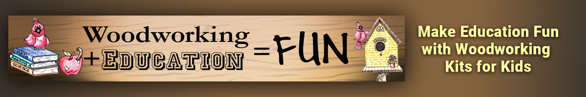 Make Education fun with woodworking kits for kids