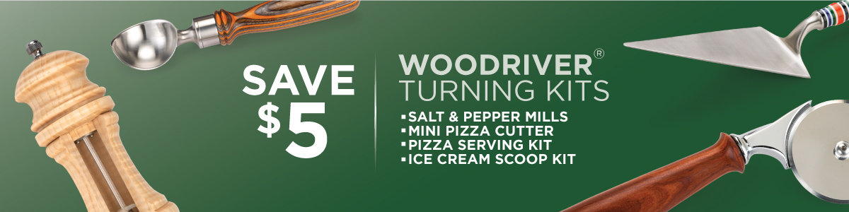 Save $5 on WOODRIVER TURNING KITS Now Through April 30, 2021