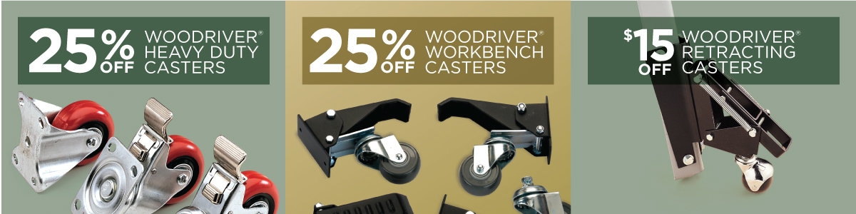 Save 25% Off On Select WoodRiver Casters Now Through April 30, 2021