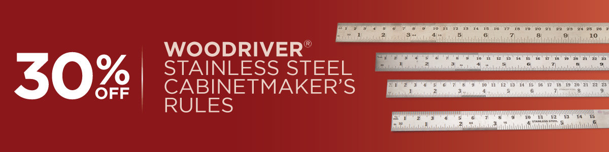 30% Off WoodRiver Stainless Steel Cabinetmaker's Rules Now Through May 31, 2021