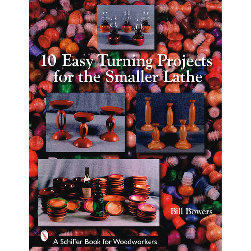 View a Larger Image of 10 Easy Turning Projects for the Smaller Lathe