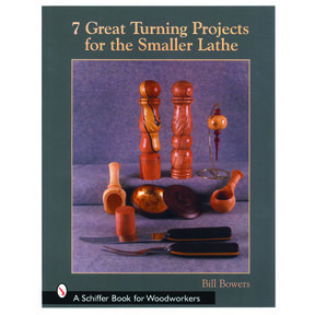 7 Great Turning Projects for the Small Lathe