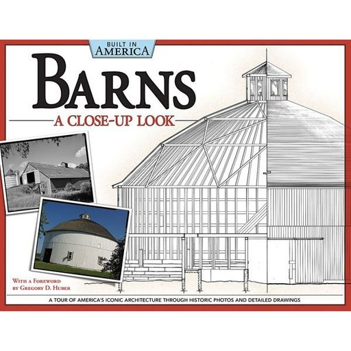 View a Larger Image of Barns: A Close-Up Look (Built in America)