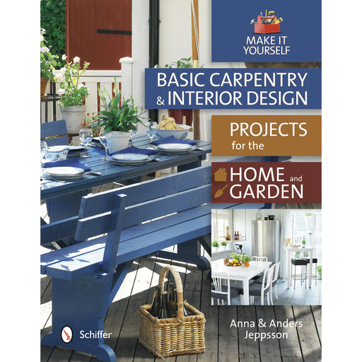 View a Larger Image of Basic Carpentry and Interior Design Projects for the Home and Garden: Make It Yourself