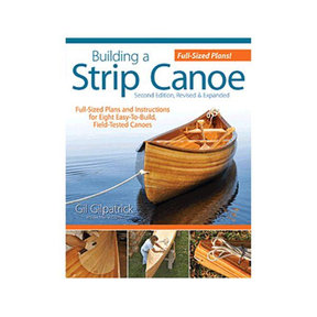 Building a Strip Canoe, 2nd Edition, Revised and Expanded