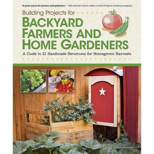 View a Larger Image of Building Projects for Backyard Farmers & Home Gardeners