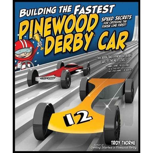 View a Larger Image of Building the Fastest Pinewood Derby Car