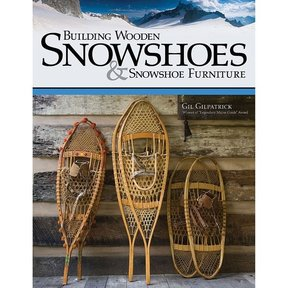 Building Wooden Snowshoes & Snowshoe Furniture
