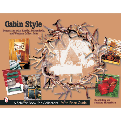 View a Larger Image of Cabin Style: Decorating with Rustic, Adirondack, and Western Collectibles
