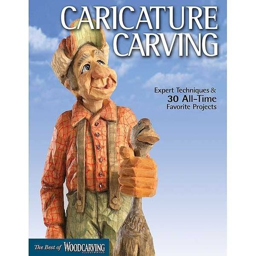 View a Larger Image of Caricature Carving: Expert Techniques and 30 All-Time Favorite Projects (Best of WCI)