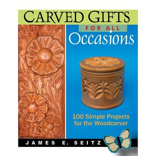 View a Larger Image of Carved Gifts for All Occasions: 100 Simple Projects for the Woodcarver