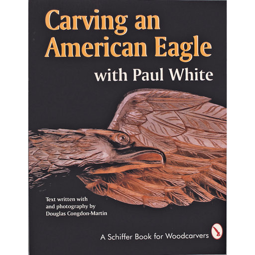 View a Larger Image of Carving an American Eagle with Paul White