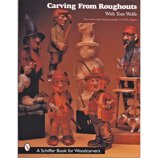 View a Larger Image of Carving From Roughouts with Tom Wolfe
