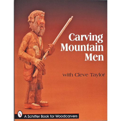 View a Larger Image of Carving Mountain Men with Cleve Taylor