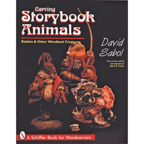 Carving Storybook Animals: Rabbits and Other Woodland Creatures