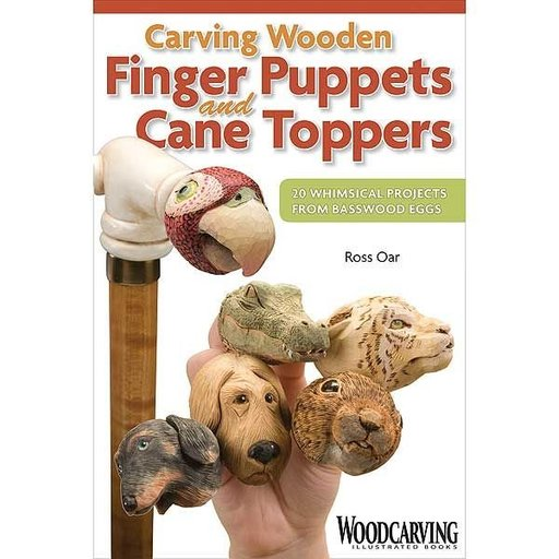 View a Larger Image of Carving Wooden Finger Puppets and Cane Toppers: 20 Whimsical Projects From Basswood Eggs