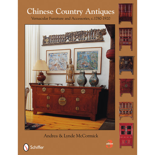 View a Larger Image of Chinese Country Antiques: Vernacular Furniture and Accessories, c.1780-1920, 3rd Edition