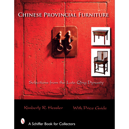 View a Larger Image of Chinese Provincial Furniture: Selections From the Late Qing Dynasty