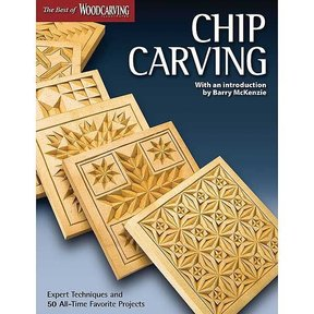 Chip Carving: Expert Techniques and 50 All-Time Favorite Projects (Best of WCI)