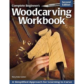 Complete Beginner's Woodcarving Workbook, 2nd Edition